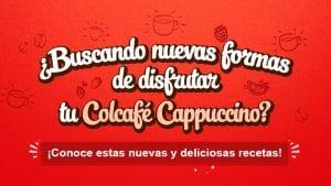 ¿Buscando nuevas formas de disfrutar tu Colcafé Cappuccino?